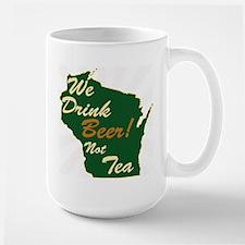 Drink Beer, Not Tea Mug