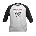 Keep Staring - I'll Do a Tric Kids Baseball Jersey