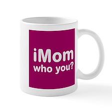 iMom who You? Mug