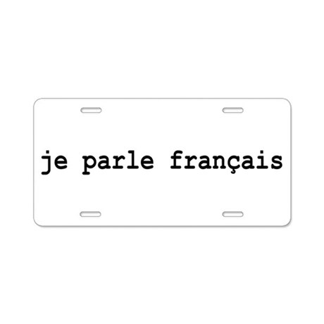 I Speak French Aluminum License Plate