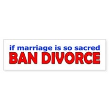 Ban Divorce Bumper Bumper Sticker