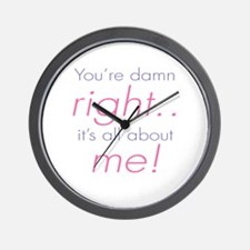 You're Damn Right Its all Abo Wall Clock