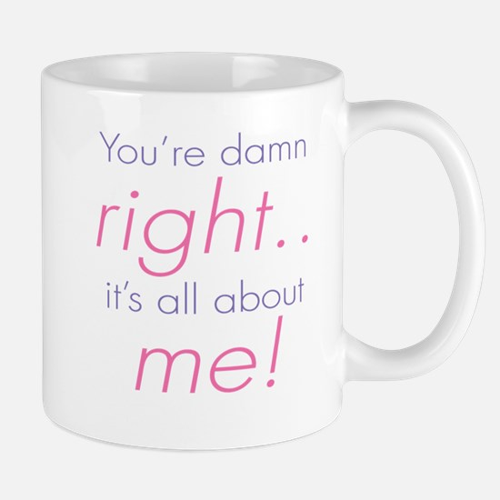 You're Damn Right Its all Abo Mug