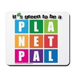 It's Green to be a Planetpal Mousepad