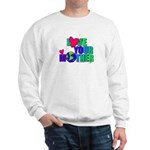 Love Your MOther Design from Planetpals Sweatshirt