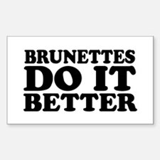 Brunettes Do It Better Rectangle Decal