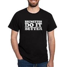 Brunettes Do It Better Black T-Shirt