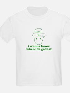 I wanna know where da gold at Kids T-Shirt