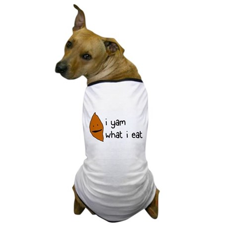 i yam what i eat Dog T-Shirt