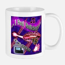 I Feel Delicious Cups & Mugs Mug