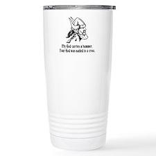 My God carries a hammer. Thermos Mug