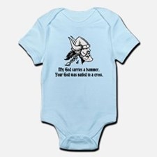 My God carries a hammer. Infant Bodysuit