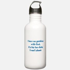 I have no problem with God Water Bottle