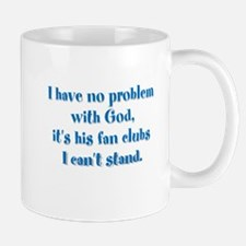I have no problem with God Mug