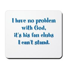 I have no problem with God Mousepad