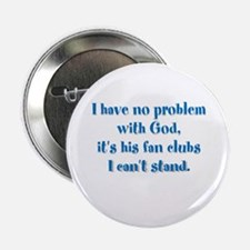 """I have no problem with God 2.25"""" Button"""