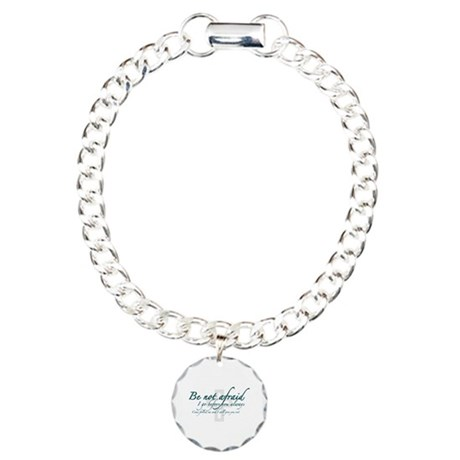 Be Not Afraid - Religious Charm Bracelet, One Char