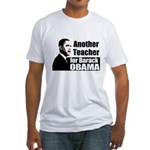 Another Teacher for Obama Fitted T-Shirt