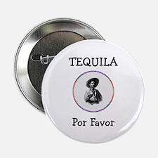 "Tequila Por Favor 2.25"" Button"