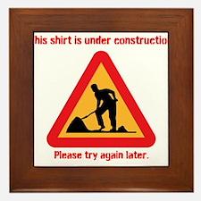 This T-shirt is under constru Framed Tile