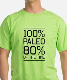 100% paleo 80% of the time T-Shirt