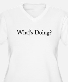 What's Doing? T-Shirt