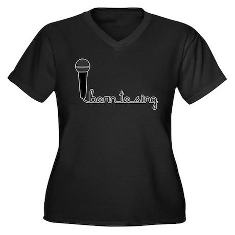 Born to Sing Women's Plus Size V-Neck Dark T-Shirt
