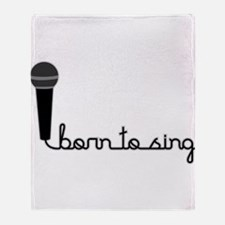 Born to Sing Throw Blanket