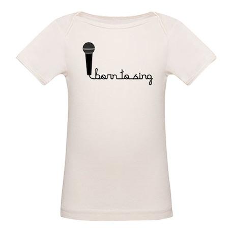 Born to Sing Organic Baby T-Shirt