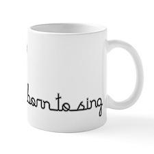 Born to Sing Small Mugs