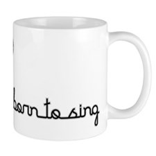 Born to Sing Small Mugs