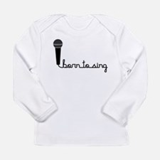 Born to Sing Long Sleeve Infant T-Shirt