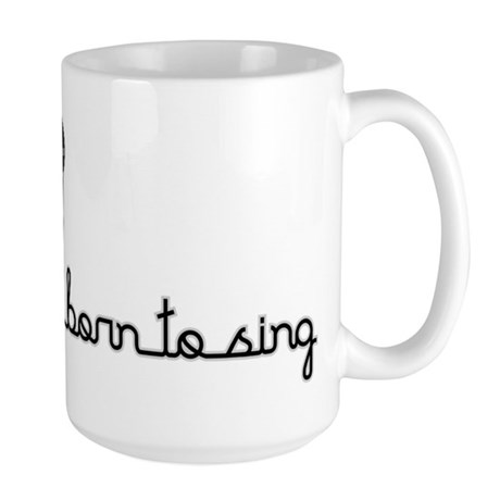 Born to Sing Large Mug