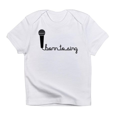 Born to Sing Infant T-Shirt
