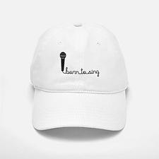 Born to Sing Cap