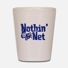 Nothin But Net Shot Glass