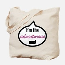 I'm the adventurous one! Tote Bag