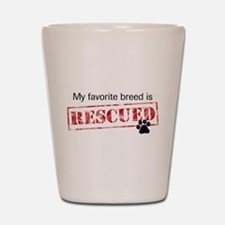 Favorite Breed Is Rescued Shot Glass