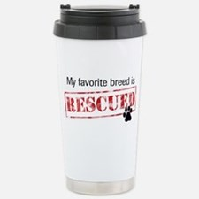 Favorite Breed Is Rescued Stainless Steel Travel M