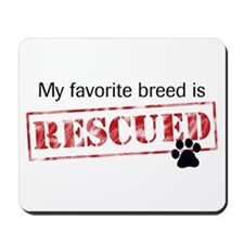 Favorite Breed Is Rescued Mousepad