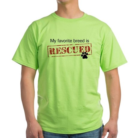 Favorite Breed Is Rescued Green T-Shirt