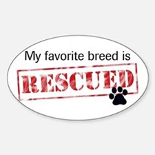 Favorite Breed Is Rescued Sticker (Oval)