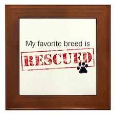 Favorite Breed Is Rescued Framed Tile