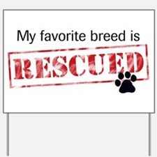 Favorite Breed Is Rescued Yard Sign