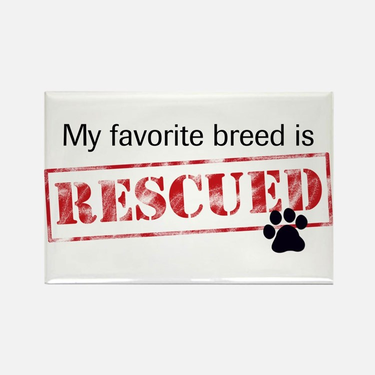 Favorite Breed Is Rescued Rectangle Magnet