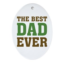 The Best Dad Ever Ornament (Oval)