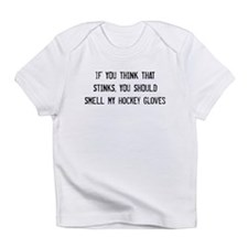 Smell My Gloves Infant T-Shirt