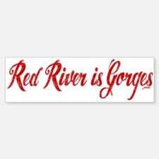 Red River is Gorges Bumper Bumper Sticker