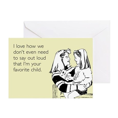 I'm Your Favorite Child Greeting Card