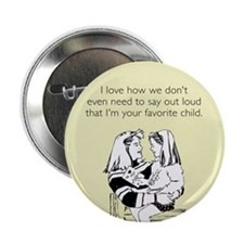 "I'm Your Favorite Child 2.25"" Button"